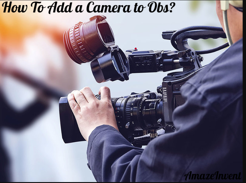 rsz video prod jpg 800×600  - How To Add a Camera to Obs?