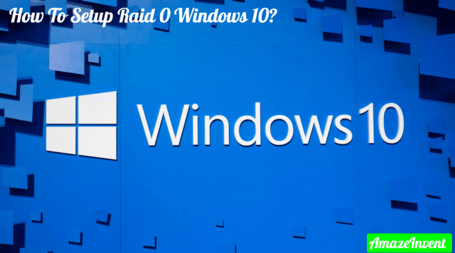 Setup Raid 0 Windows 10