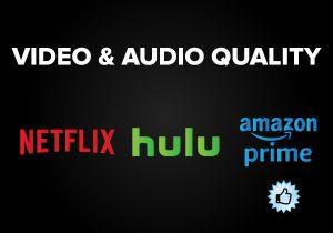 Video and Audio Quality - Netflix vs. Hulu vs. Amazon