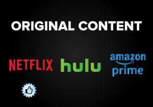Original Content - Netflix vs. Hulu vs. Amazon