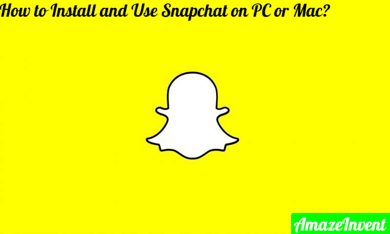 Install and Use Snapchat on PC