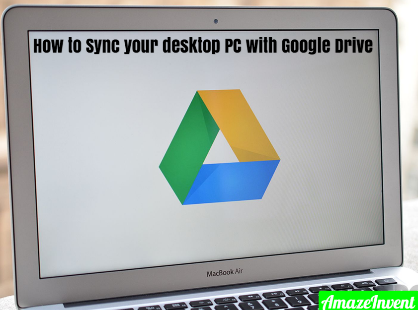 Sync your desktop PC with Google Drive