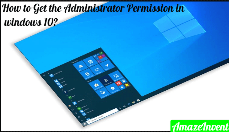 Get the Administrator Permission in windows 10