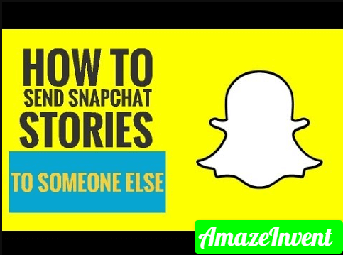 send someone's Snapchat Story to someone else