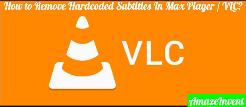 Remove Hardcoded Subtitles In Max Player / VLC