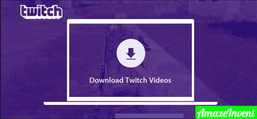 Download Videos From Twitch