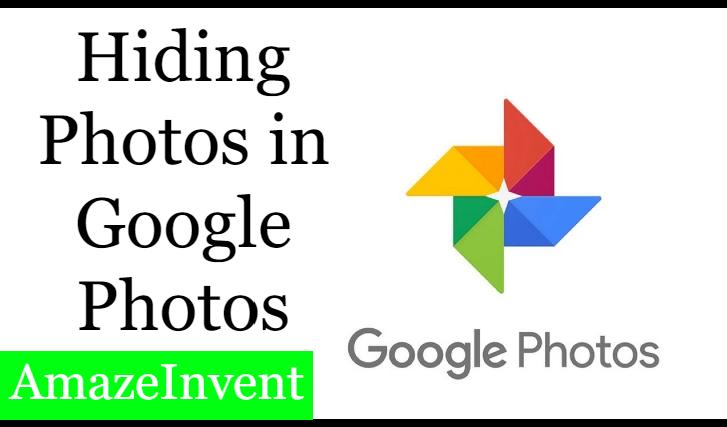 Hiding Photos in Google Photos