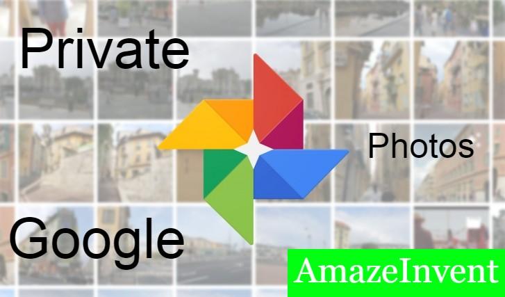 Private Google Photos