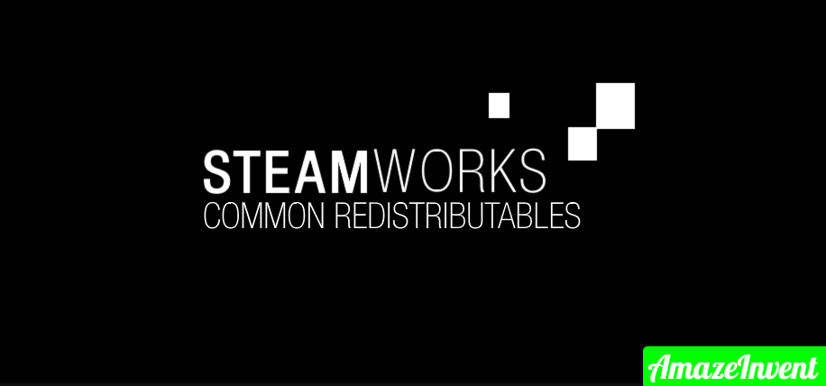 Steamworks Common Redistributables