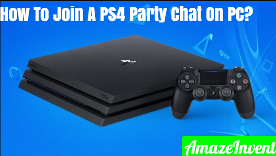 Join A PS4 Party Chat On PC