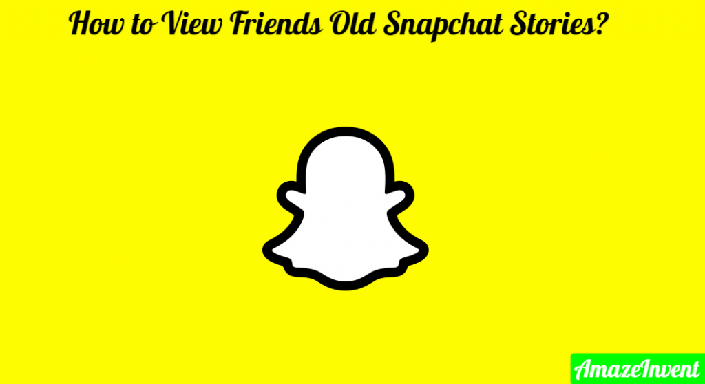 View Friends Old Snapchat Stories